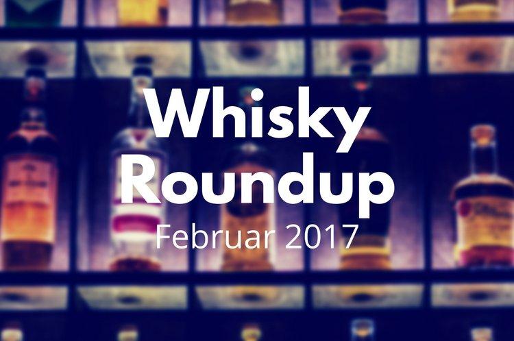 Whisky Roundup Februar 2017