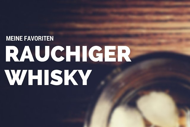 Rauchiger Whisky
