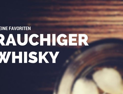Rauchiger Whisky – meine drei Favoriten 2017