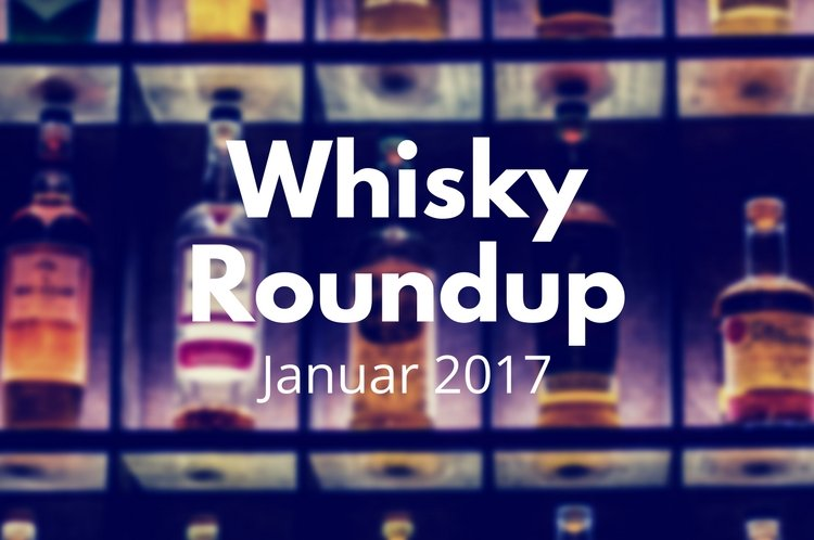 Whisky Roundup Januar 2017