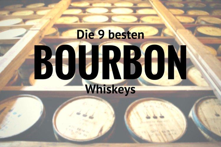 Die 9 besten Bourbon Whiskeys