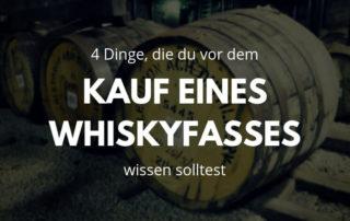Whiskyfass kaufen was beachten